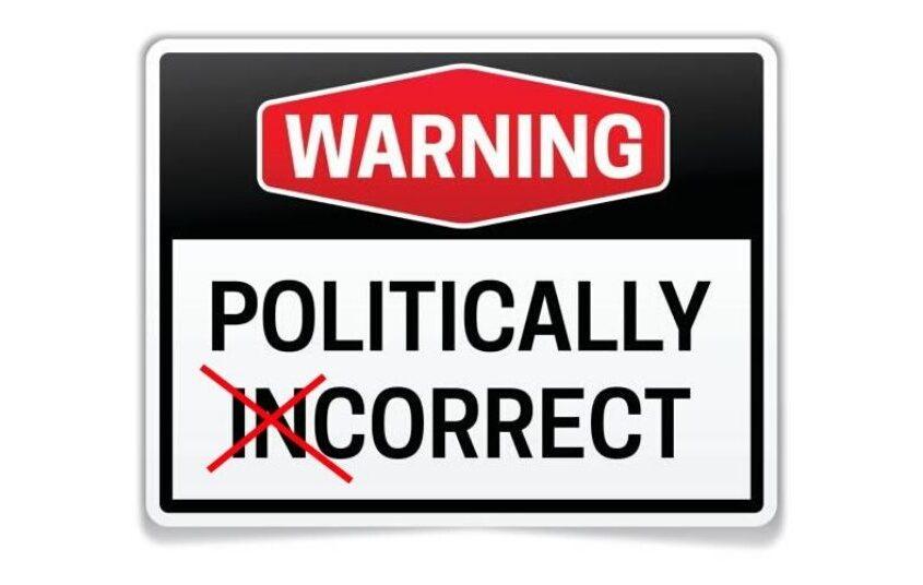 """politicamente corretto o politicamente"""" scorretto"""""""